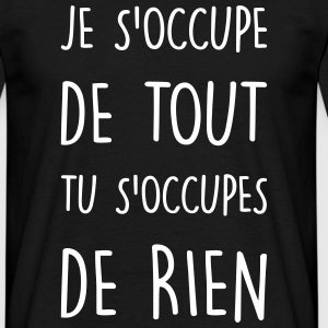 je s'occupe Tee shirts - T-shirt Homme