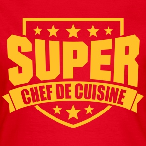 Super Chef de Cuisine T-Shirts - Frauen T-Shirt