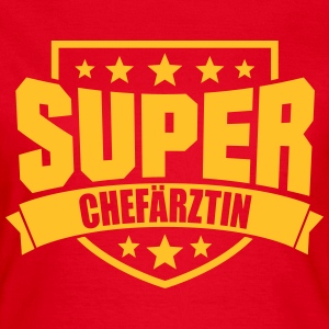 Super Chefärztin T-Shirts - Frauen T-Shirt