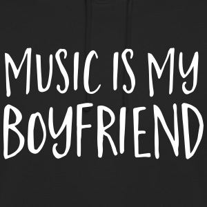 Music Is My Boyfriend Pullover & Hoodies - Unisex Hoodie
