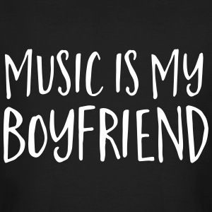 Music Is My Boyfriend T-Shirts - Männer Bio-T-Shirt