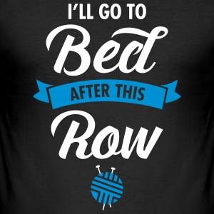 I'll Go To Bed After This Row T-shirts - Slim Fit T-shirt herr