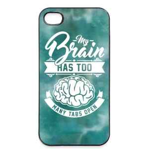 My Brain has too many tabs open Handy & Tablet Hüllen - iPhone 4/4s Hard Case