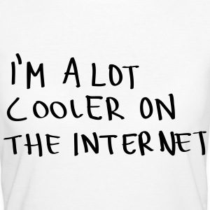 I'm A Lot Cooler On The Internet Camisetas - Camiseta ecológica mujer
