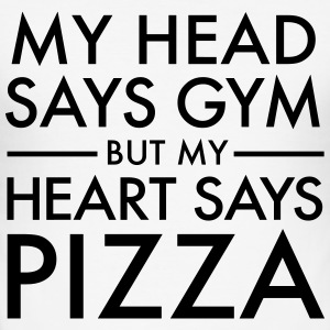 My Head Says Gym But My Heart Says Pizza T-Shirts - Männer Slim Fit T-Shirt