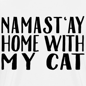Namast'ay Home With My Cat Camisetas - Camiseta premium hombre