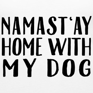 Namast'ay Home With My Dog Tops - Women's Premium Tank Top