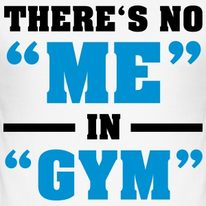 There's No ME In GYM T-shirts - Herre Slim Fit T-Shirt
