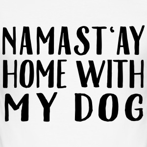 Namast'ay Home With My Dog T-Shirts - Men's Slim Fit T-Shirt