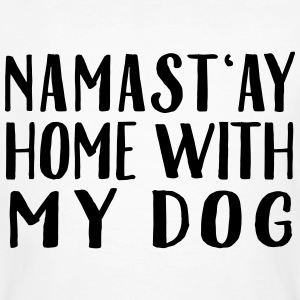 Namast'ay Home With My Dog T-shirts - Mannen Bio-T-shirt