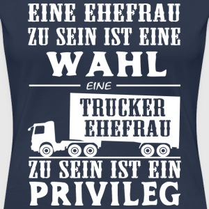 Truckerehefrau T-Shirts - Frauen Premium T-Shirt