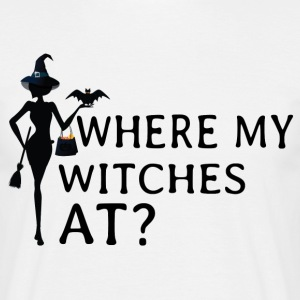 Where My Witches At T-Shirts - Men's T-Shirt