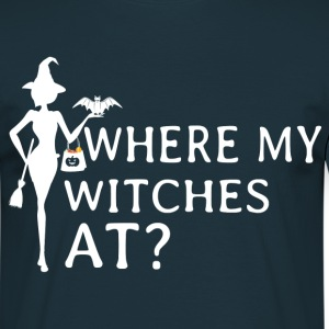 Where My Witches At? T-Shirts - Men's T-Shirt