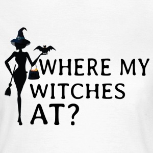 Where My Witches At T-Shirts - Women's T-Shirt