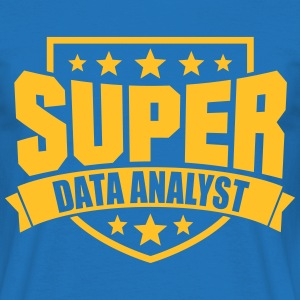 Super Data Analyst T-Shirts - Männer T-Shirt