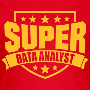 Super Data Analyst T-Shirts - Frauen T-Shirt