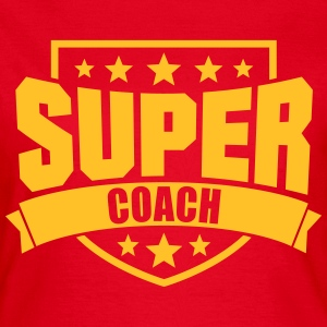 Super Coach T-Shirts - Frauen T-Shirt