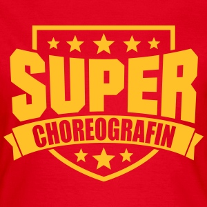 Super Choreografin T-Shirts - Frauen T-Shirt