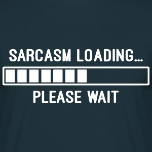 Sarcasm Loading T-Shirts - Men's T-Shirt