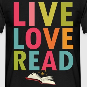 Live Love Read T-Shirts - Men's T-Shirt