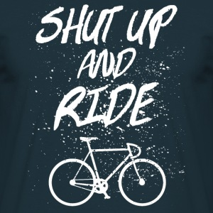 Shut Up And Ride Magliette - Maglietta da uomo