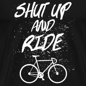 Shut Up And Ride T-Shirts - Men's Premium T-Shirt