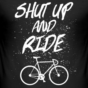 Shut Up And Ride T-Shirts - Men's Slim Fit T-Shirt