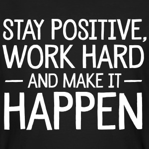 Stay Positive, Work Hard And Make It Happen T-shirts - Organic mænd