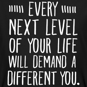 Every Next Level Of Your Life Will Demand... T-shirts - Organic mænd