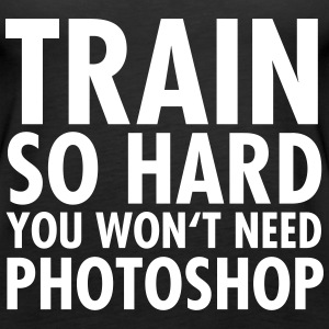 Train So Hard You Won't Need Photoshop Topper - Premium singlet for kvinner