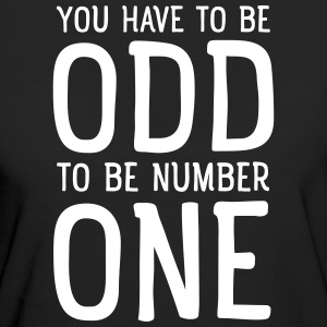 You Have To Be Odd To Be Number One Camisetas - Camiseta ecológica mujer