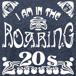 I Am In The Roaring 20s - Männer Premium T-Shirt