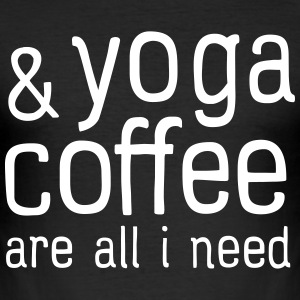 Yoga & Coffee Are All I Need T-Shirts - Männer Slim Fit T-Shirt