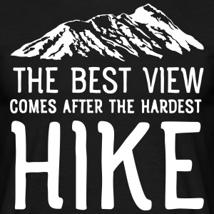 The Best View Comes After The Hardest Hike T-shirts - Mannen T-shirt