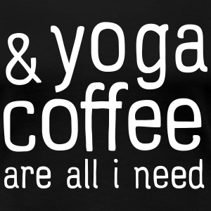 Yoga & Coffee Are All I Need T-shirts - Dame premium T-shirt