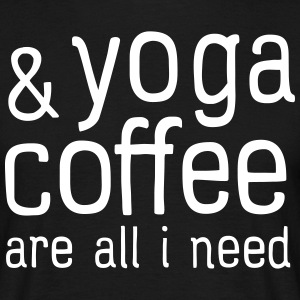 Yoga & Coffee Are All I Need T-Shirts - Männer T-Shirt