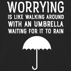 Worrying Is Like Walking Around With An Umbrella.. Sudaderas - Sudadera con capucha unisex