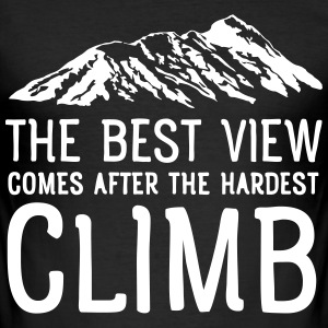 The Best View Comes After The Hardest Climb T-Shirts - Männer Slim Fit T-Shirt