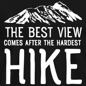 The Best View Comes After The Hardest Hike T-shirts - Herre premium T-shirt