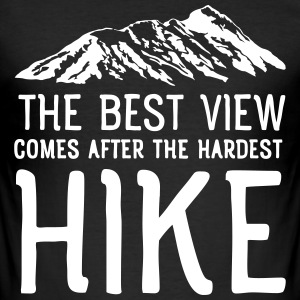 The Best View Comes After The Hardest Hike T-Shirts - Männer Slim Fit T-Shirt