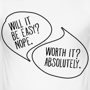 Not Easy But Worth It Camisetas - Camiseta ajustada hombre