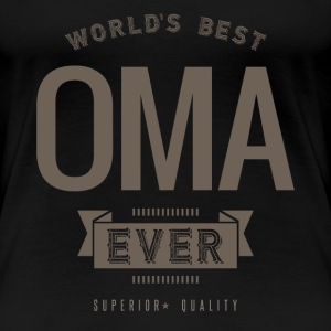 World's Best Oma Ever - Women's Premium T-Shirt