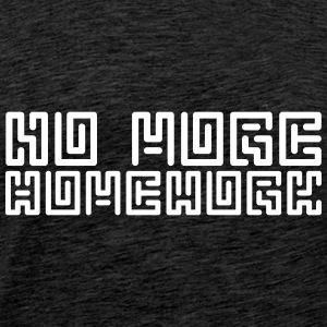 No More Homework - Männer Premium T-Shirt