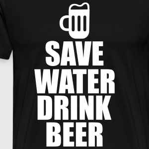 Save water drink beer  - Mannen Premium T-shirt