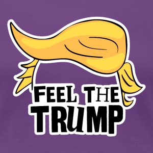 FEEL THE TRUMP T-Shirts - Frauen Premium T-Shirt
