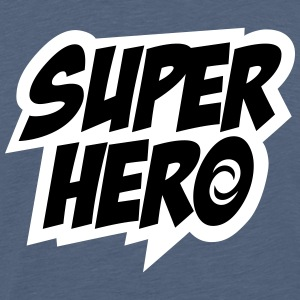 Superhero, Comic, Hero, Super, Boss, Quotes T-Shirts - Men's Premium T-Shirt