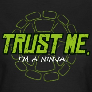 TMNT Turtles Trust Me I'm A Ninja Shield - Women's T-Shirt