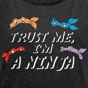 TMNT Turtles Trust Me I'm A Ninja - Women's T-shirt with rolled up sleeves