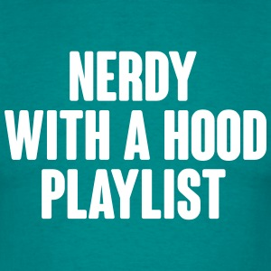 NERDY with a hood playlist Camisetas - Camiseta hombre