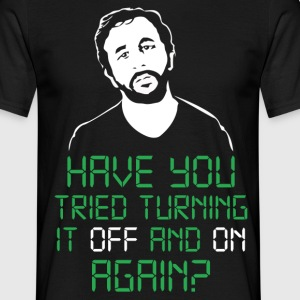 have you tried turning it off and on again T-Shirts - Men's T-Shirt